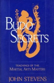 BUDO SECRETS.TEACHINGS OF THE MARTIAL ARTS MASTERS