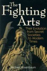 THE FIGHTING ARTS. THEIR EVOLUTION FROM SECRET SOCIETIES TO MODERN TIMES