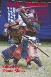 KEIKO SHOKON CLASSICAL WARRIOR TRADITIONS OF JAPAN.  VOLUME 3