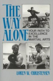THE WAY ALONE.  Your Path to Excellence in the Martial Arts