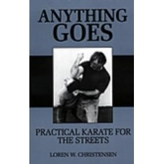 ANYTHING GOES.  Practical Karate for the streets