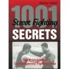 1001 STREET FIGHTING SECRETS:THE PRINCIPALS OF CONTEMPORARY FIGHTING ARTS