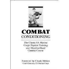 COMBAT CONDITIONING:Classic US.Marine Corps Physical Training and Hand-to-hand com