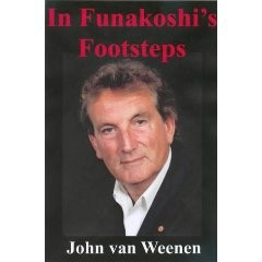 IN FUNAKOSHI'S FOOTSTEPS: THE AUTOBIOGRAPHY OF JOHN VAN WEENEN.(Hardback)
