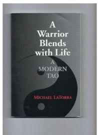 A WARRIOR BLENDS WITH LIFE. A MODERN TAO