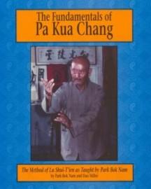 FUNDAMENTALS OF PAKUA CHANG PART 1