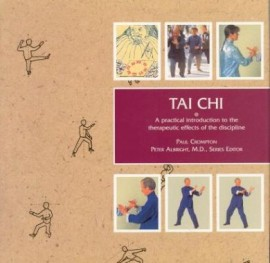 TAI CHI. PRACTICAL INTRO TO THERAPEUTIC EFFECTS OF THE DISCIPLINE