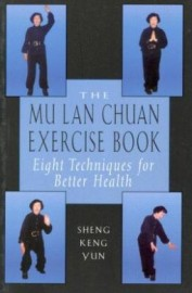 THE MULAN CHUAN EXERCISE BOOK.EIGHT TECHNIQUES FOR BETTER HEALTH