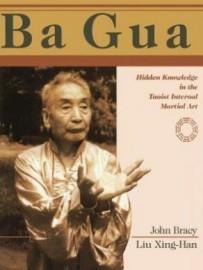 BA GUA. HIDDEN KNOWLEDGE IN THE TAOIST INTERNAL MARTIAL ART