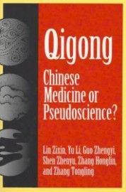 QIGONG: CHINESE MEDICINE OR PSEUDOSCIENCE