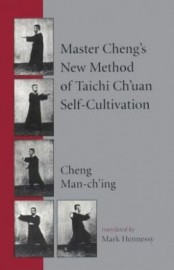 MASTER CHENG'S NEW METHOD OF TAICHI CHUAN SELF CULTIVATION