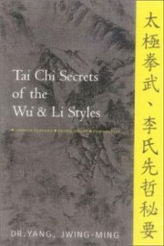 TAI CHI SECRETS OF THE WU & Li STYLES*TRANSLATIONS,COMMENTARY