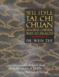 WU STYLE TAI CHI CHUAN.ANCIENT CHINESE WAY TO HEALTH:BENEFITS OF TAI CHI