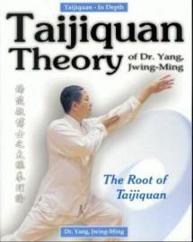 TAIJIQUAN THEORY  THE ROOT OF TAIJIQUAN