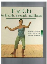 T'AI CHI FOR HEALTH, STRENGTH AND FITNESS.A-STEP-BY-STEP GUIDE 20-MINUTE WORKOUTS