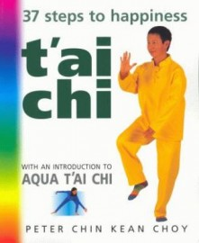 T'AI CHI 37 STEPS TO HAPPINESS + INTRODUCTION TO AQUA T'AI CHI