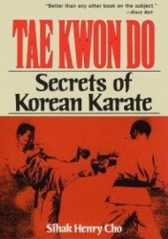 TAE KWON DO: SECRETS OF KOREAN KARATE