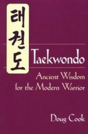 TAEKWONDO:ANCIENT WISDOM FOR THE MODERN WARRIOR
