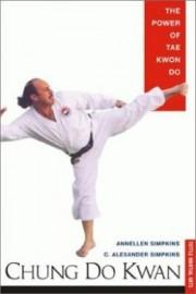 CHUNG DO KWAN: THE POWER OF TAE KWON DO