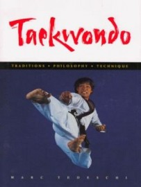 TAEKWONDO:TRADITIONS : PHILOSOPHY : TECHNIQUE