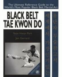 BLACK BELT TAE KWON DO. ( SOFTBACK ) Endorsed by the World Taekwondo Federation