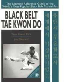 BLACK BELT TAE KWON DO.(HARDBACK) Endorsed by the World Taekwondo Federation