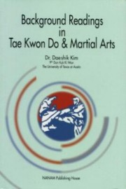 BACKGROUND READINGS IN TAE KWON DO AND MARTIAL ARTS