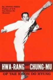 HWA-RANG AND CHUNG-MU OF TAE KWON DO HYUNG