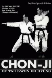 CHON-JI OF TAE KWON DO HYUNG.  ENGLISH/SPANISH EDITION
