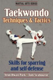 TAE KWON DO TECHNIQUES AND TACTICS SKILLS FOR SPARRING AND S/DEF