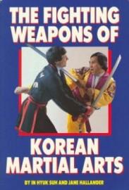 FIGHTING WEAPONS OF KOREAN MARTIAL ARTS