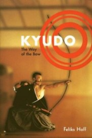 KYUDO: THE WAY OF THE BOW