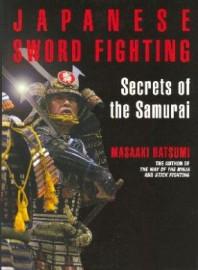 JAPANESE SWORD FIGHTING:SECRETS OF THE SAMURAI