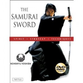 THE SAMURAI SWORD:SPIRIT - STRATEGY - TECHNIQUES