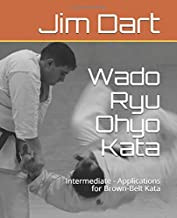 Wado Ryu Ohyo Kata: Intermediate - Applications for Brown-Belt Kata Paperback