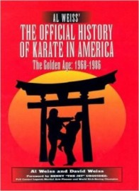 The Official History of Karate in America:The Golden Age: 1968-1986