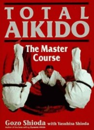 TOTAL AIKIDO: THE MASTER COURSE ( MARCH 97 ) H.B.