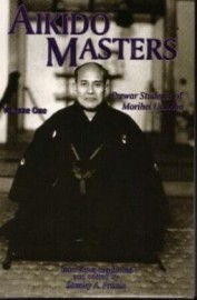 AIKIDO MASTERS:PREWAR STUDENTS OF UESHIBA.VOL 1