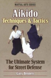 AIKIDO.TECHNIQUES AND TACTICS.ULTIMATE SYSTEM OF STREET DEFENSE