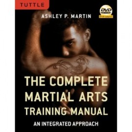 Complete Martial Arts Training Manual: An Integrated Approach